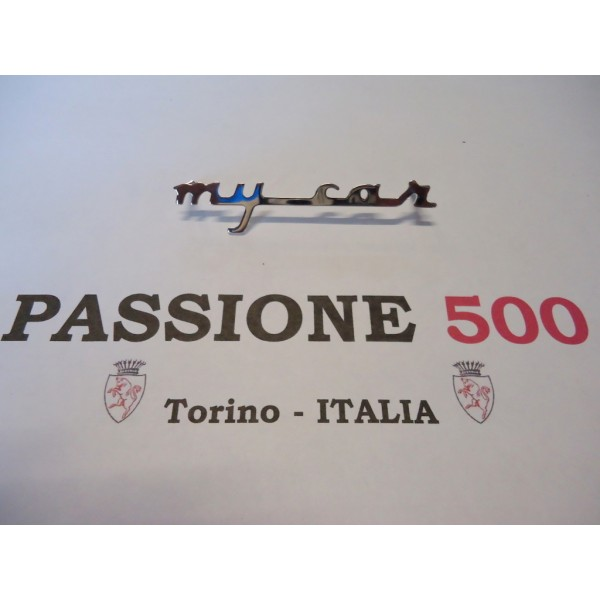 """MY CAR"" EMBLEME FOR FRONT PANEL AND DASHBOARD FIAT 500 FRANCIS LOMBARDI"